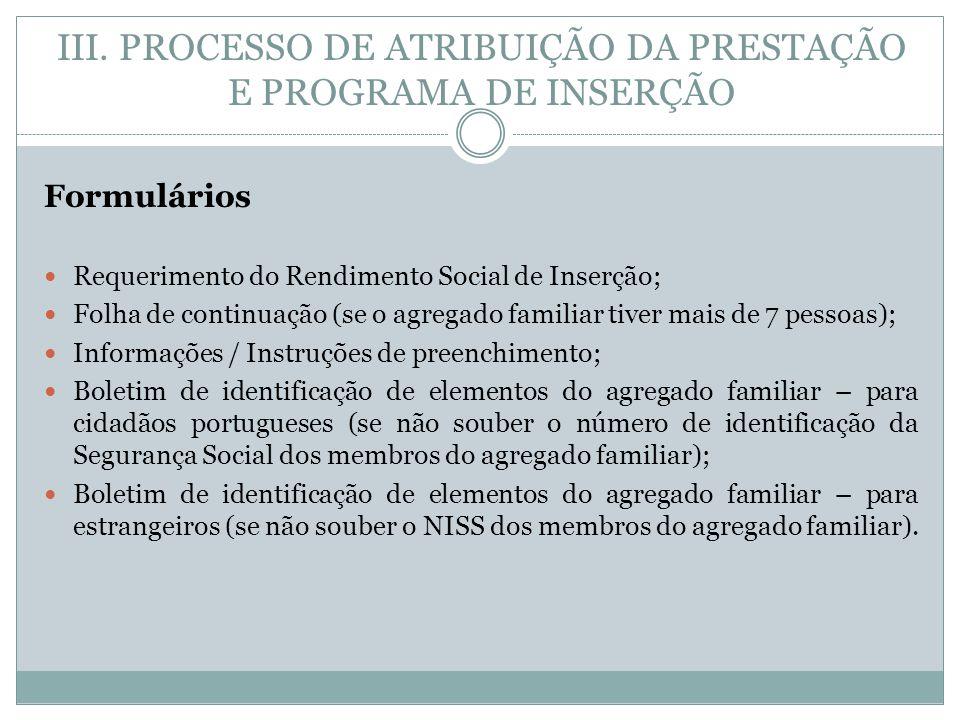 Formulários Requerimento do Rendimento Social de Inserção; Folha de continuação (se o agregado familiar tiver mais de 7 pessoas); Informações / Instru