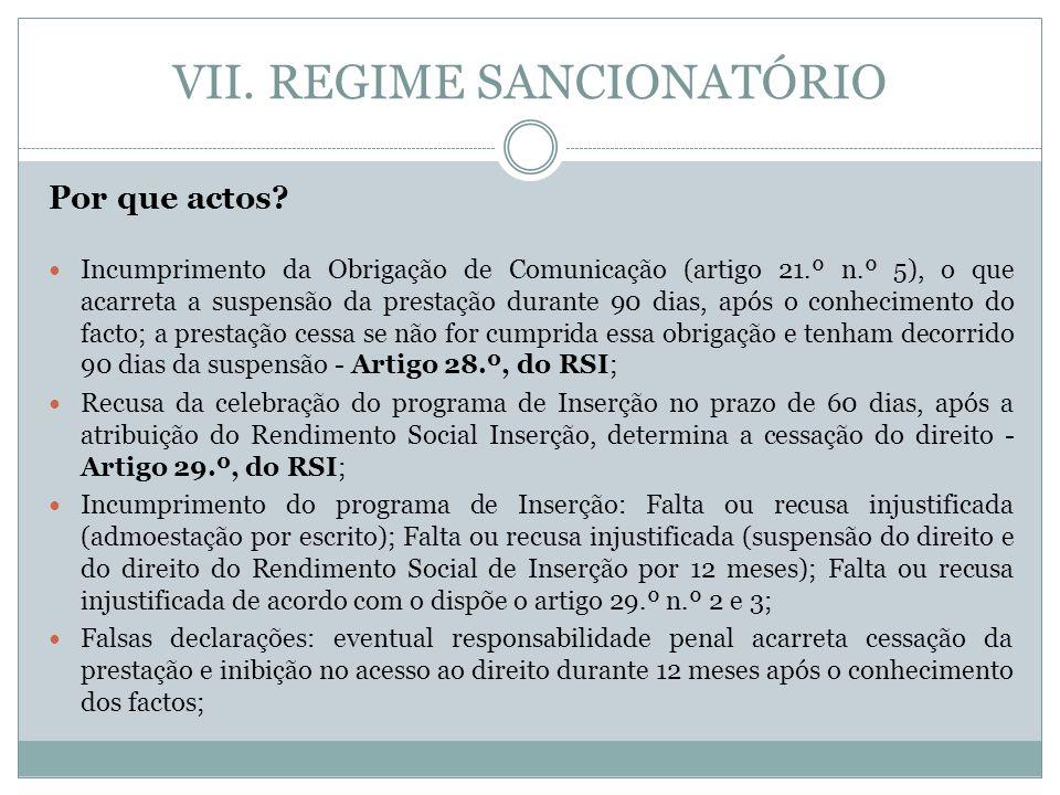 VII. REGIME SANCIONATÓRIO Por que actos? Incumprimento da Obrigação de Comunicação (artigo 21.º n.º 5), o que acarreta a suspensão da prestação durant
