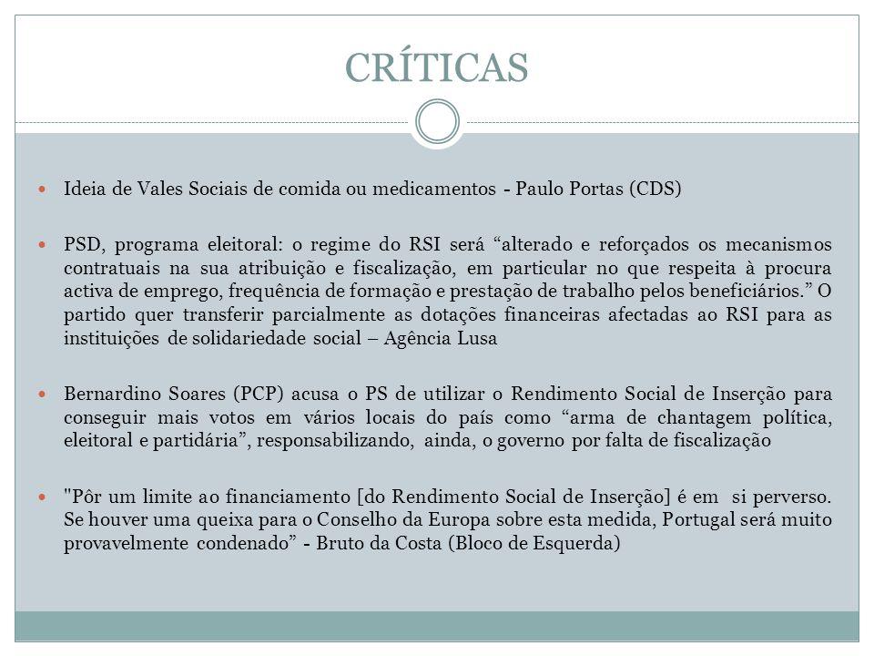 CRÍTICAS Ideia de Vales Sociais de comida ou medicamentos - Paulo Portas (CDS) PSD, programa eleitoral: o regime do RSI será alterado e reforçados os