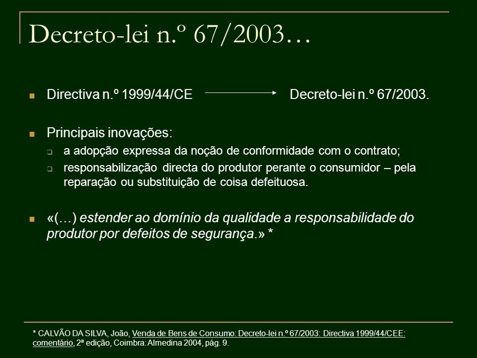 Decreto-lei n.º 67/2003… Directiva n.º 1999/44/CE Decreto-lei n.º 67/2003. Principais inovações: a adopção expressa da noção de conformidade com o con