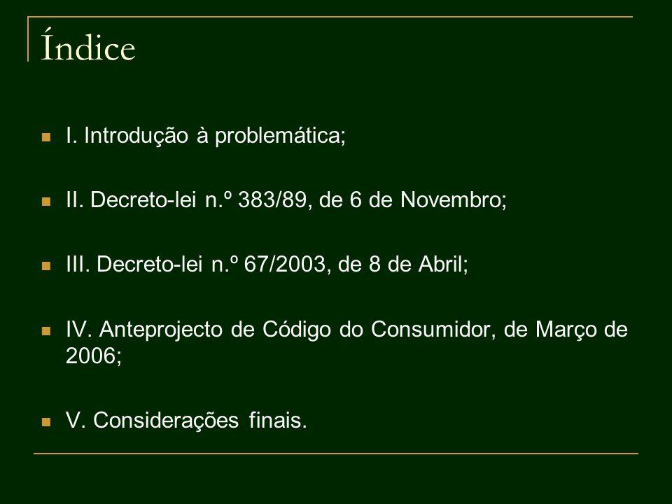 Índice I. Introdução à problemática; II. Decreto-lei n.º 383/89, de 6 de Novembro; III. Decreto-lei n.º 67/2003, de 8 de Abril; IV. Anteprojecto de Có