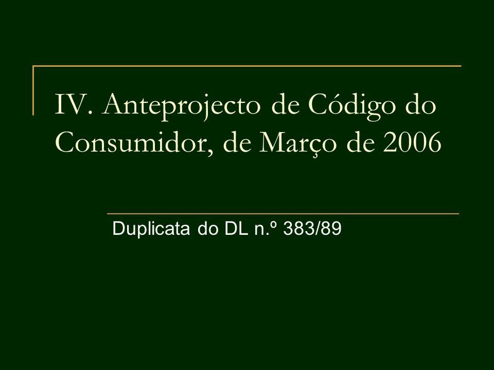 IV. Anteprojecto de Código do Consumidor, de Março de 2006 Duplicata do DL n.º 383/89