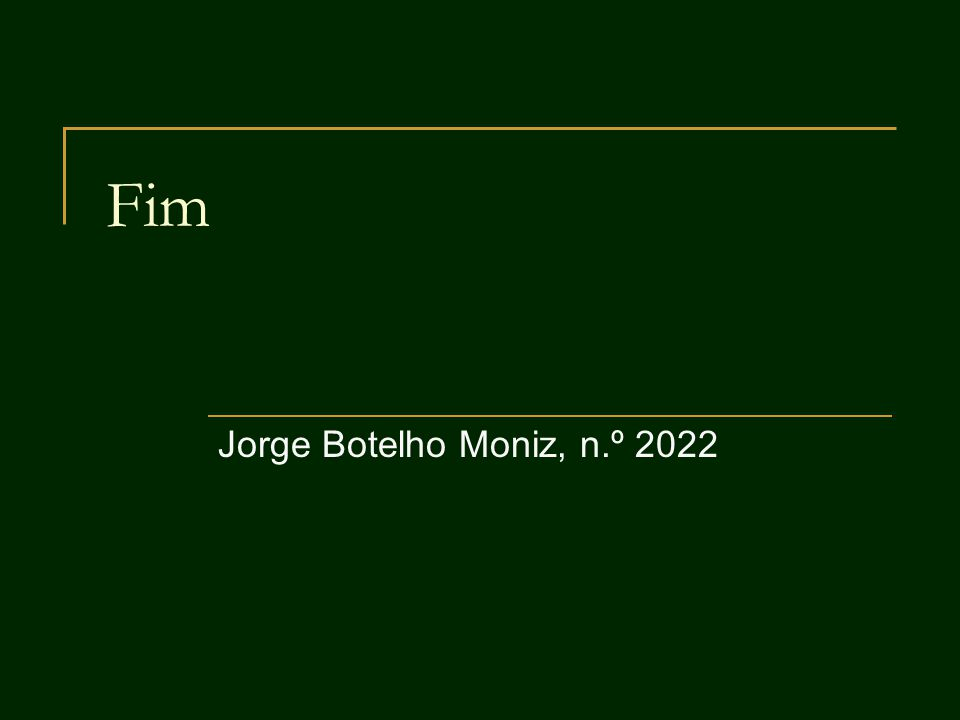 Fim Jorge Botelho Moniz, n.º 2022