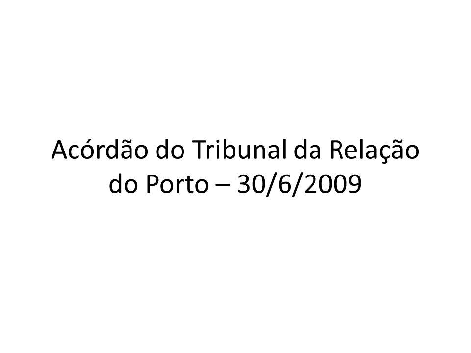 Acórdão do Tribunal da Relação do Porto – 30/6/2009