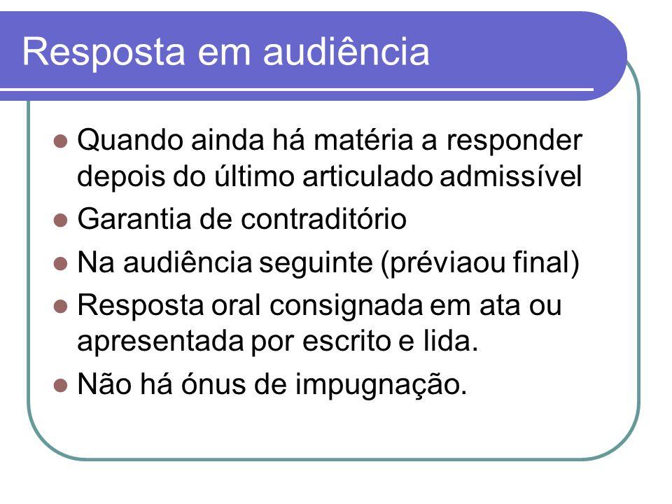 Resposta em audiência Quando ainda há matéria a responder depois do último articulado admissível Garantia de contraditório Na audiência seguinte (prév