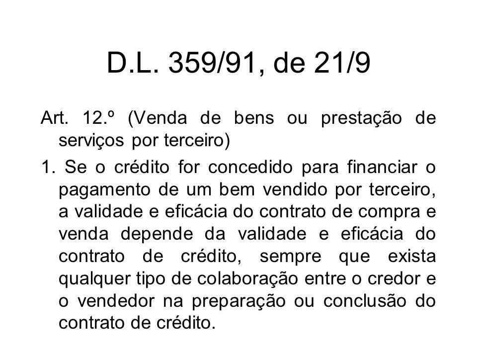 D.L. 359/91, de 21/9 Art. 12.º (Venda de bens ou prestação de serviços por terceiro) 1.