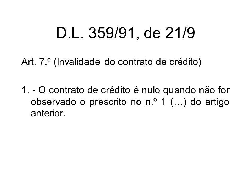 D.L. 359/91, de 21/9 Art. 7.º (Invalidade do contrato de crédito) 1.