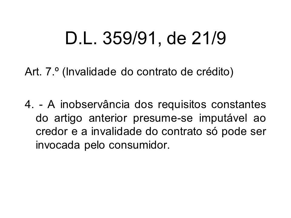 D.L. 359/91, de 21/9 Art. 7.º (Invalidade do contrato de crédito) 4.