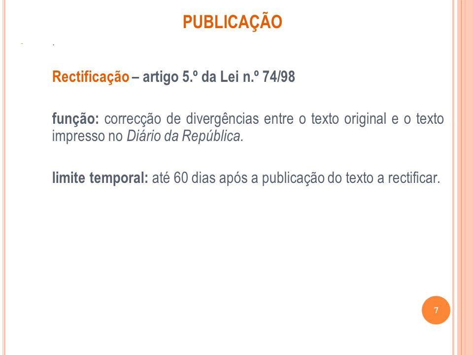 PUBLICAÇÃO -. Rectificação – artigo 5.º da Lei n.º 74/98 função: correcção de divergências entre o texto original e o texto impresso no Diário da Repú