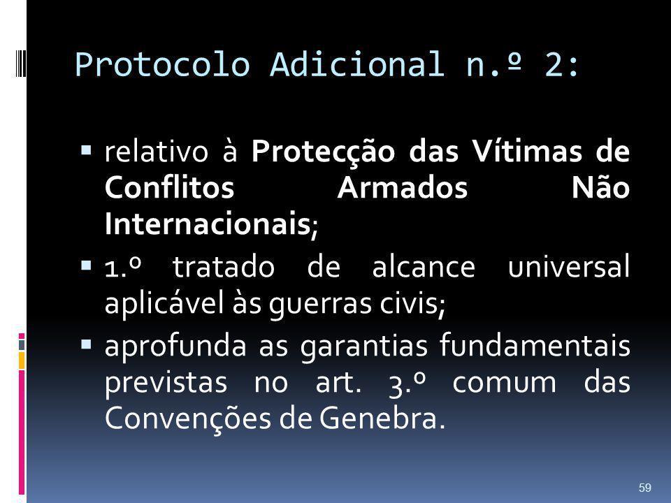 Protocolo Adicional n.º 2: relativo à Protecção das Vítimas de Conflitos Armados Não Internacionais; 1.º tratado de alcance universal aplicável às gue