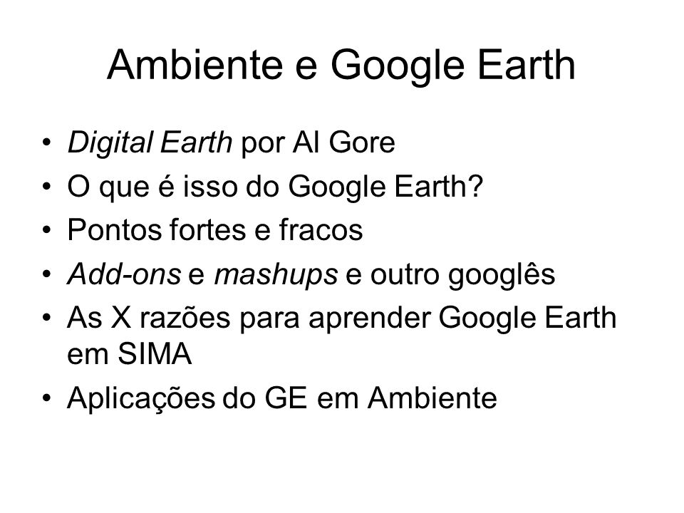 Ambiente e Google Earth Digital Earth por Al Gore O que é isso do Google Earth.