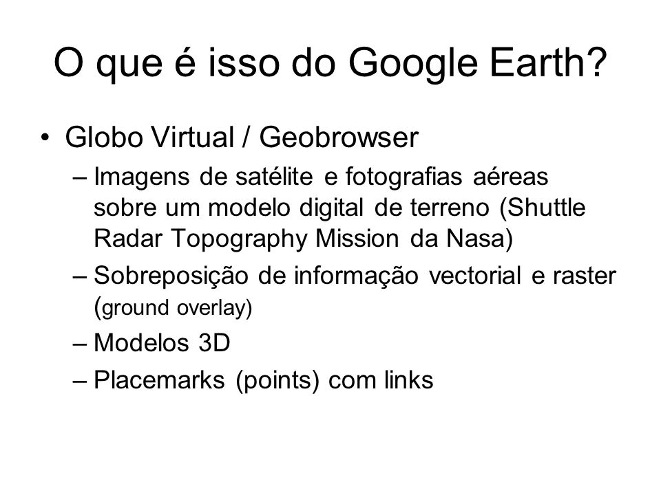 O que é isso do Google Earth.