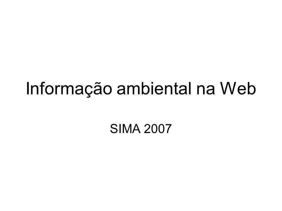 Informação ambiental na Web SIMA 2007