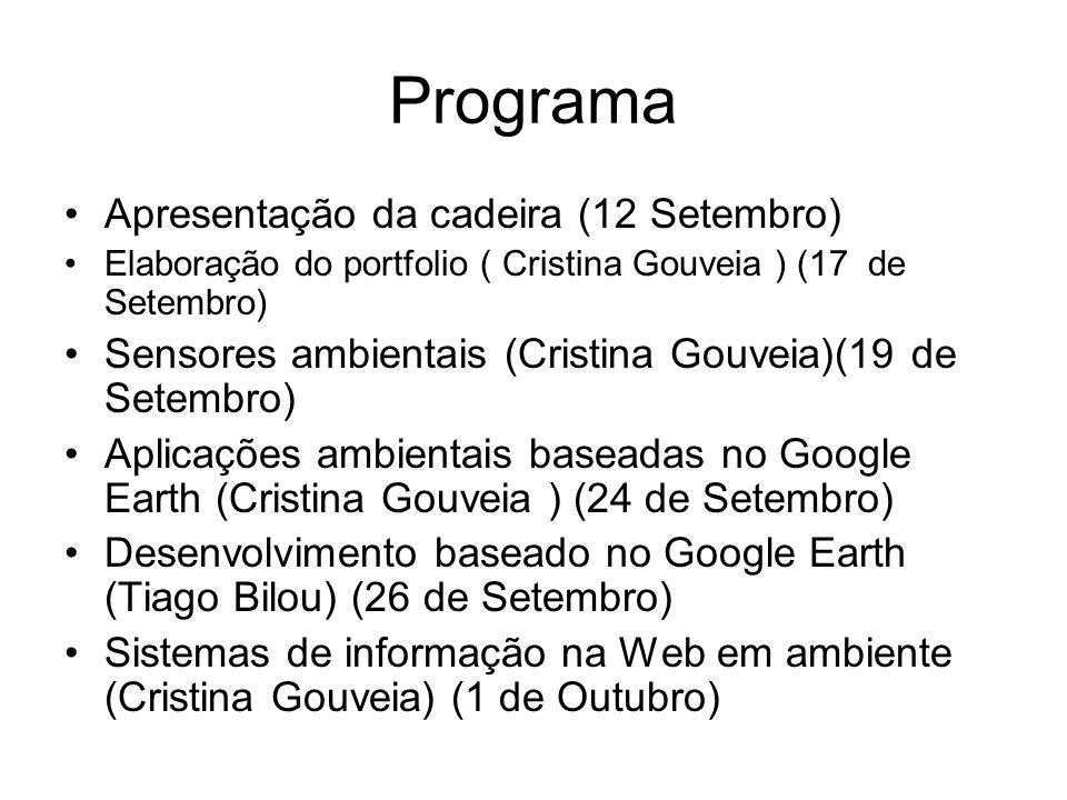 Programa Apresentação da cadeira (12 Setembro) Elaboração do portfolio ( Cristina Gouveia ) (17 de Setembro) Sensores ambientais (Cristina Gouveia)(19