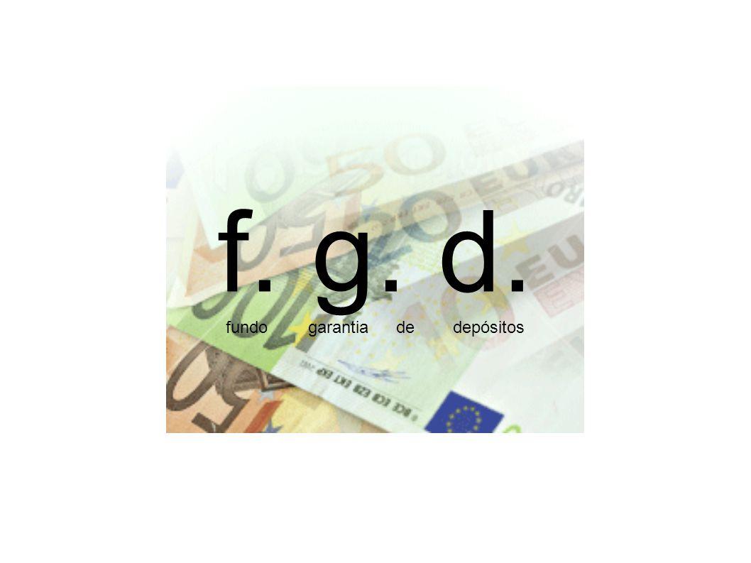 f. g. d. fundo garantiade depósitos