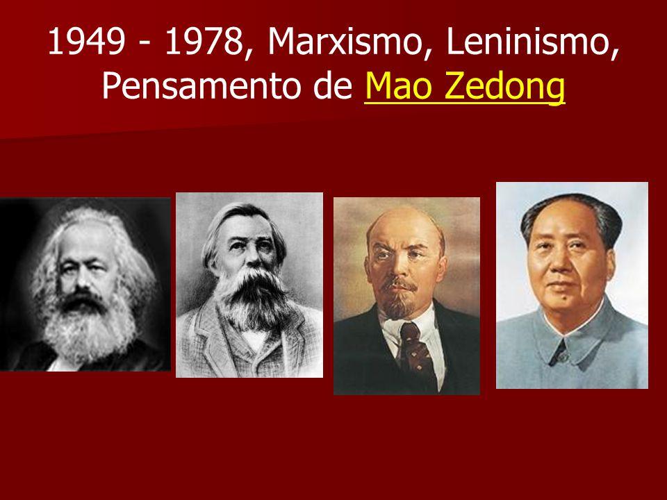 1949 - 1978, Marxismo, Leninismo, Pensamento de Mao Zedong