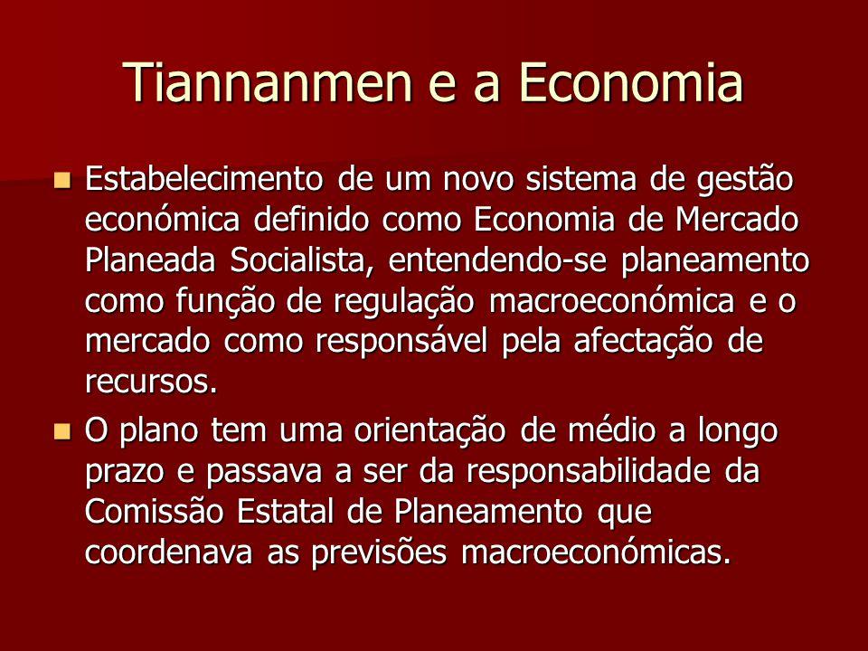 Tiannanmen e a Economia Estabelecimento de um novo sistema de gestão económica definido como Economia de Mercado Planeada Socialista, entendendo-se planeamento como função de regulação macroeconómica e o mercado como responsável pela afectação de recursos.