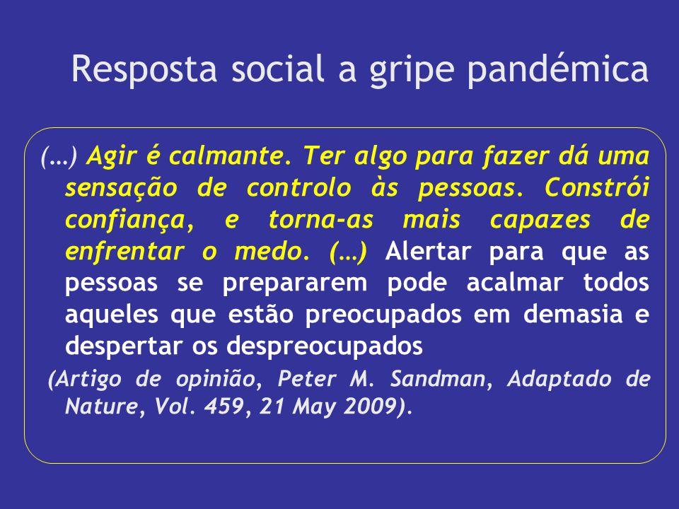 Resposta social a gripe pandémica (…) Agir é calmante.