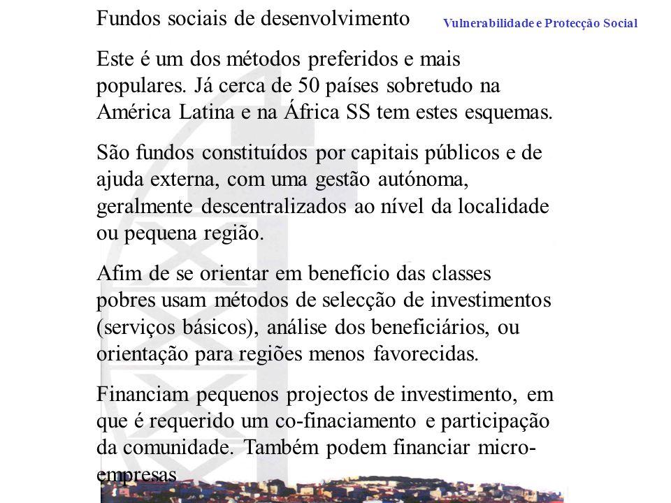 Vulnerabilidade e Protecção Social Fundos sociais de desenvolvimento Este é um dos métodos preferidos e mais populares.