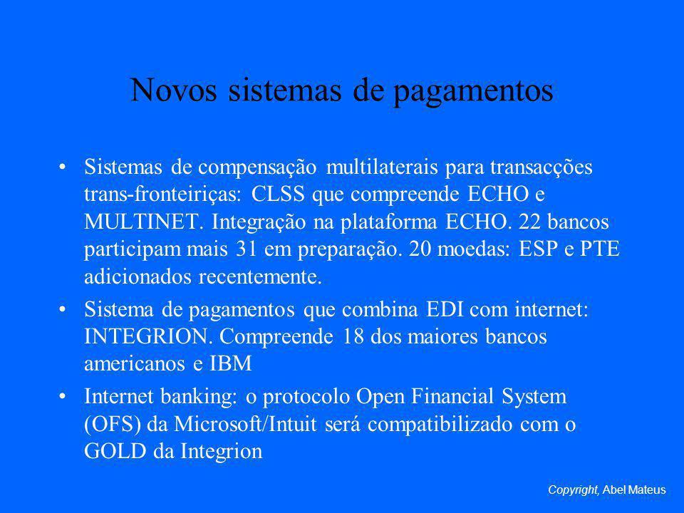 Novos sistemas de pagamentos Sistemas de compensação multilaterais para transacções trans-fronteiriças: CLSS que compreende ECHO e MULTINET.