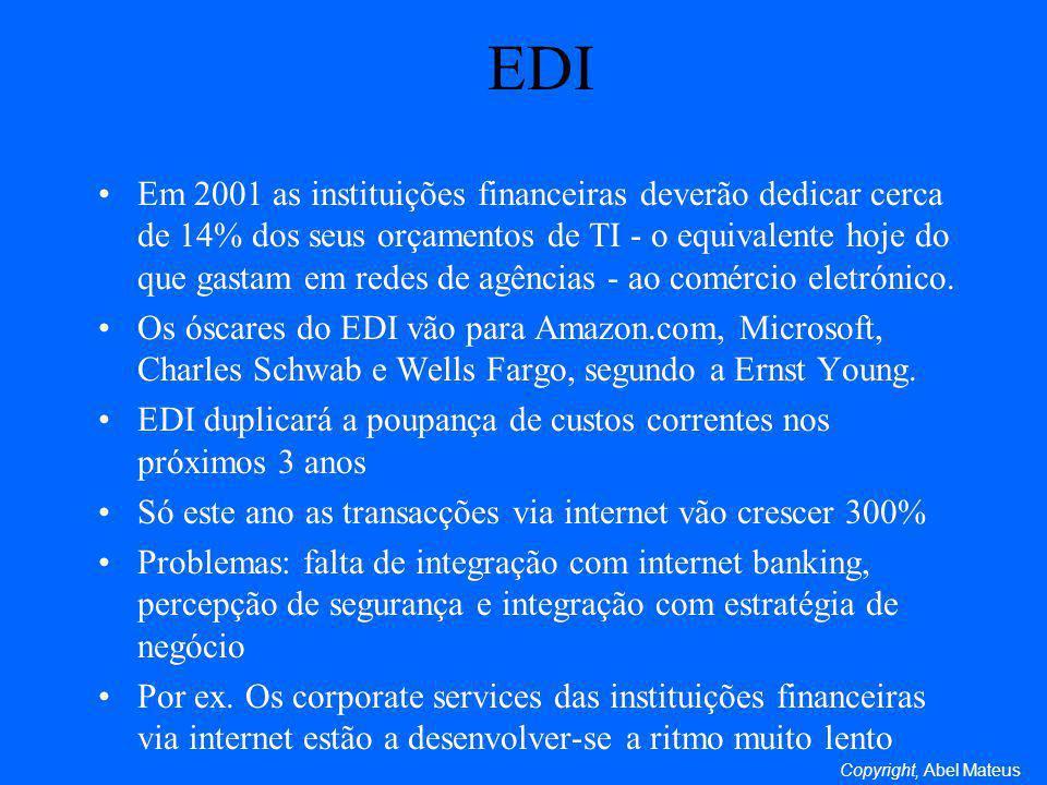 EDI Em 2001 as instituições financeiras deverão dedicar cerca de 14% dos seus orçamentos de TI - o equivalente hoje do que gastam em redes de agências - ao comércio eletrónico.