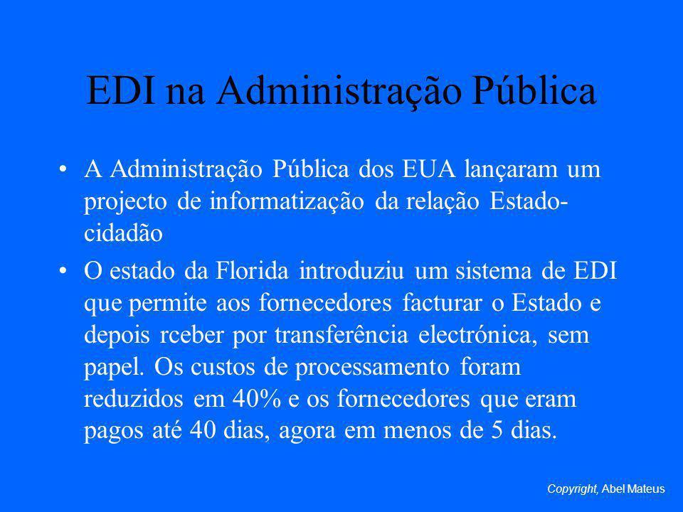 EDI na Administração Pública A Administração Pública dos EUA lançaram um projecto de informatização da relação Estado- cidadão O estado da Florida int