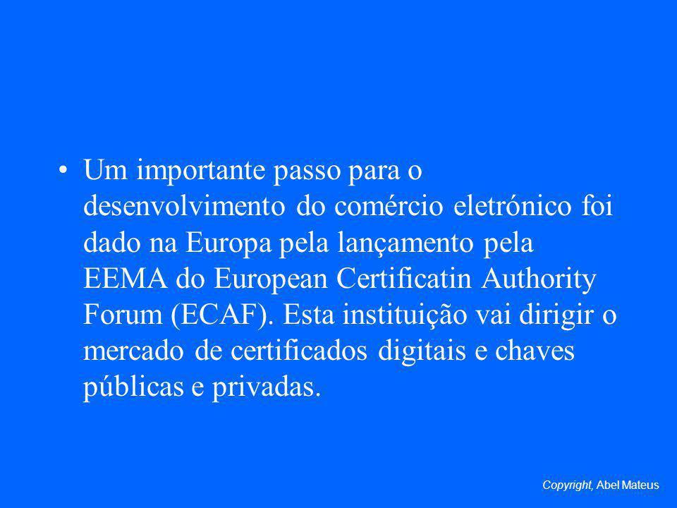 Um importante passo para o desenvolvimento do comércio eletrónico foi dado na Europa pela lançamento pela EEMA do European Certificatin Authority Foru