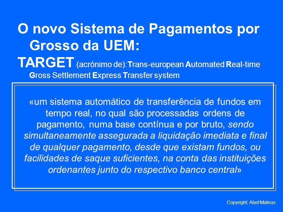 O novo Sistema de Pagamentos por Grosso da UEM: TARGET (acrónimo de):Trans-european Automated Real-time Gross Settlement Express Transfer system «um s