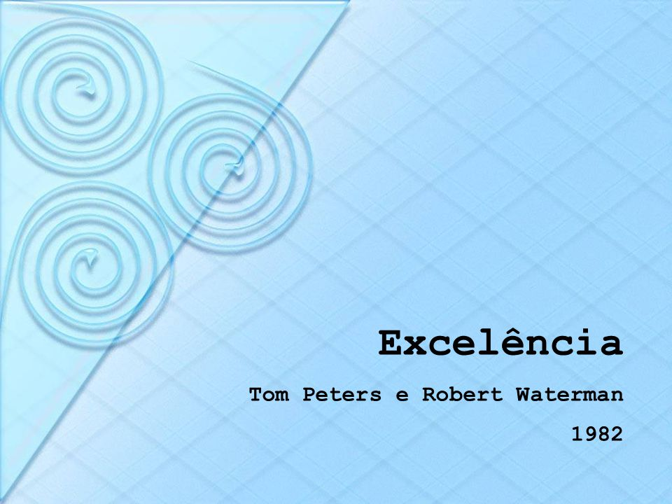 Excelência Tom Peters e Robert Waterman 1982