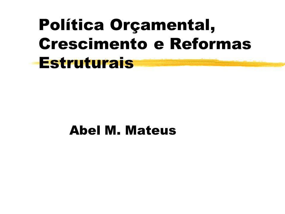 Política Orçamental, Crescimento e Reformas Estruturais Abel M. Mateus