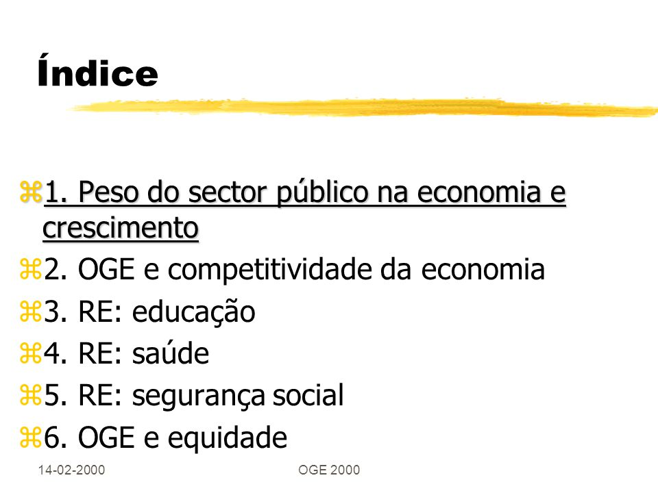 14-02-2000OGE 2000 Competitividade zReduzir a taxa e aumentar a base de incidência fiscal para o mesmo contribuinte não tem qualquer efeito.