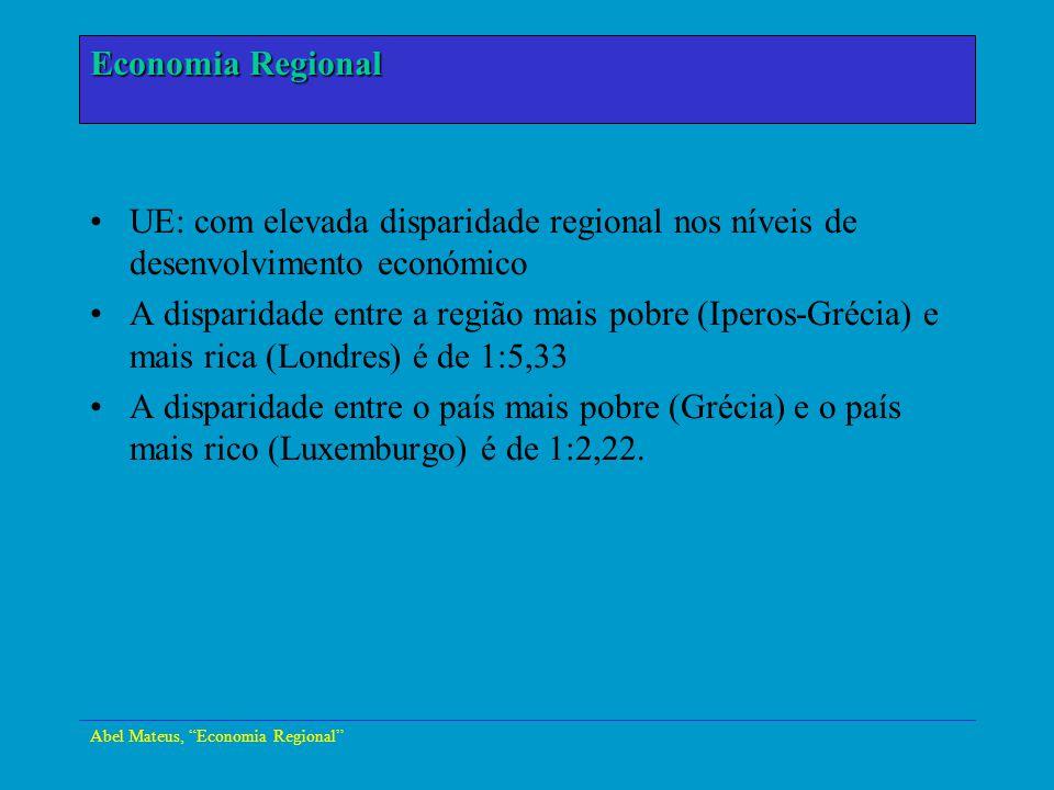 Abel Mateus, Economia Regional Economia Urbana UE: com elevada disparidade regional nos níveis de desenvolvimento económico A disparidade entre a regi