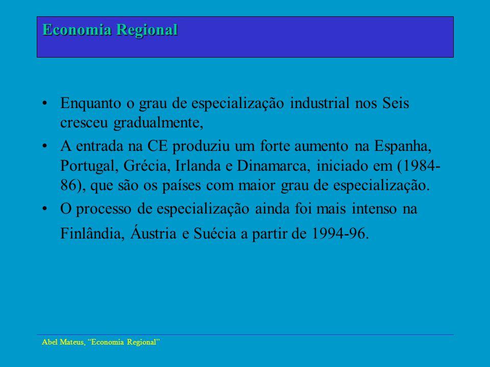 Abel Mateus, Economia Regional Economia Urbana Enquanto o grau de especialização industrial nos Seis cresceu gradualmente, A entrada na CE produziu um