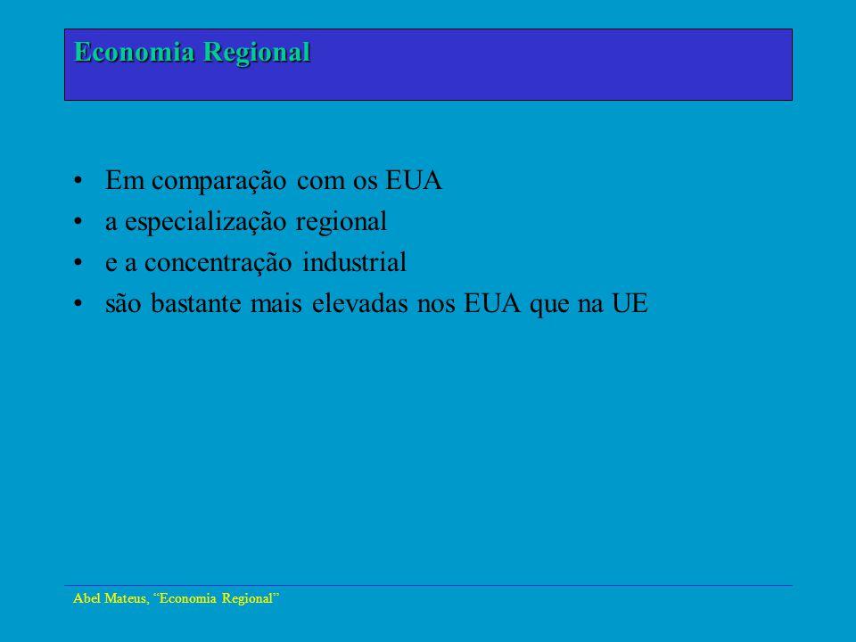 Abel Mateus, Economia Regional Economia Urbana Em comparação com os EUA a especialização regional e a concentração industrial são bastante mais elevad