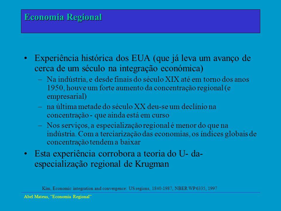 Abel Mateus, Economia Regional Economia Urbana Experiência histórica dos EUA (que já leva um avanço de cerca de um século na integração económica) –Na