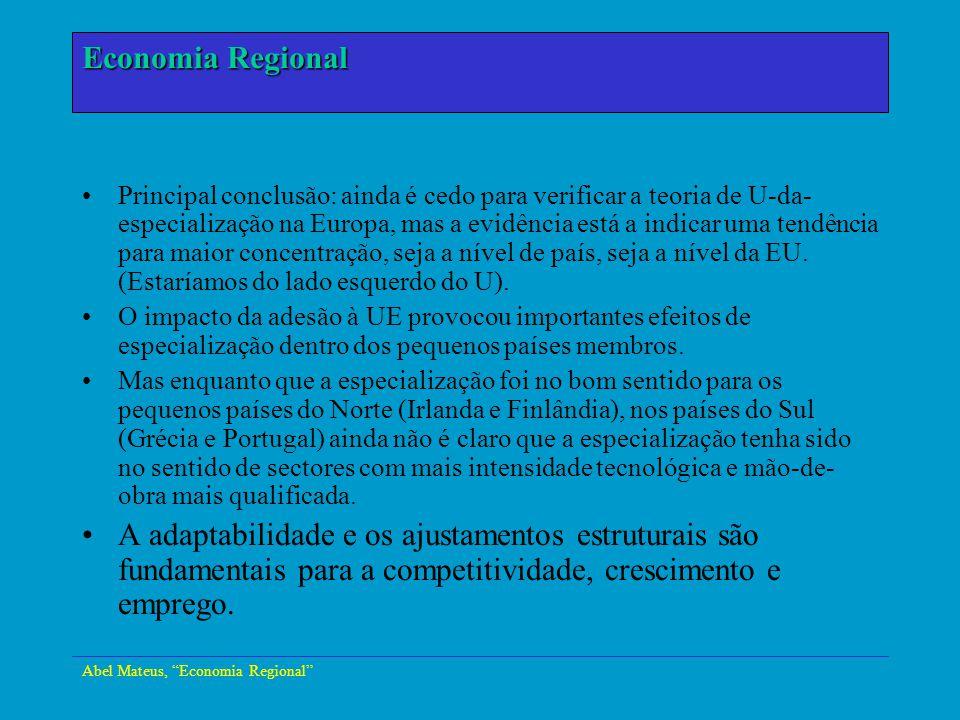 Abel Mateus, Economia Regional Economia Urbana Principal conclusão: ainda é cedo para verificar a teoria de U-da- especialização na Europa, mas a evid