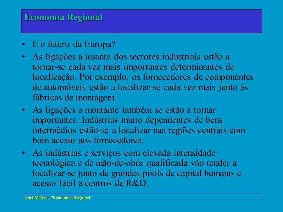 Abel Mateus, Economia Regional Economia Urbana E o futuro da Europa? As ligações a jusante dos sectores industriais estão a tornar-se cada vez mais im