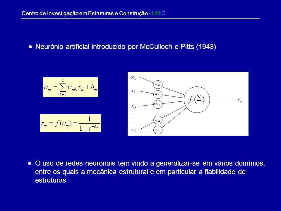 Centro de Investigação em Estruturas e Construção - UNIC Redes Neuronais Técnica de inteligência artificial inspirada no funcionamento dos neurónios b