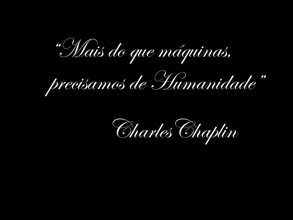 Mais do que máquinas, precisamos de Humanidade CharlesChaplin