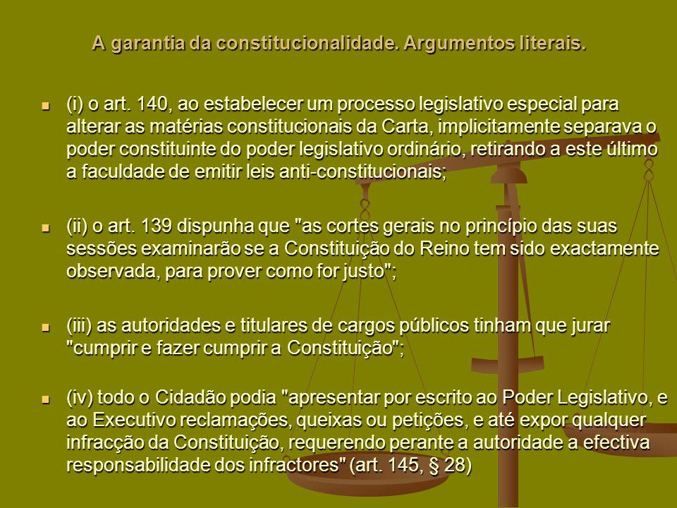 A garantia da constitucionalidade.Argumentos literais.