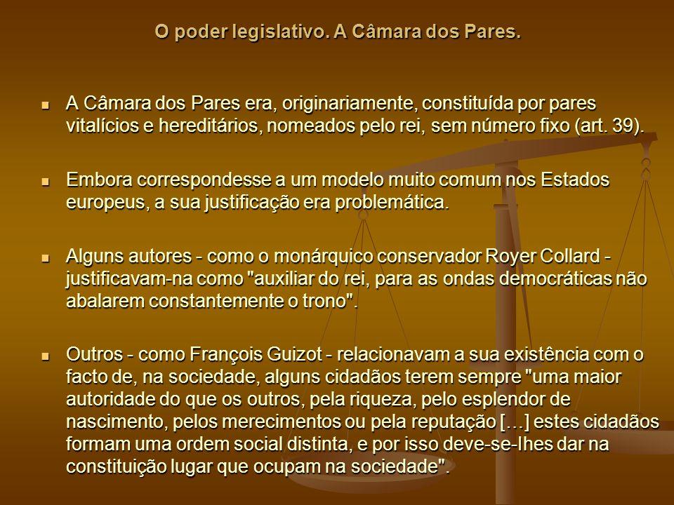 O poder legislativo.A Câmara dos Pares.