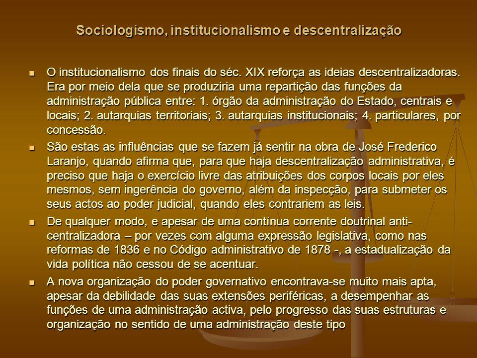 Sociologismo, institucionalismo e descentralização O institucionalismo dos finais do séc.