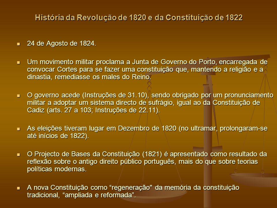 História da Revolução de 1820 e da Constituição de 1822 24 de Agosto de 1824.