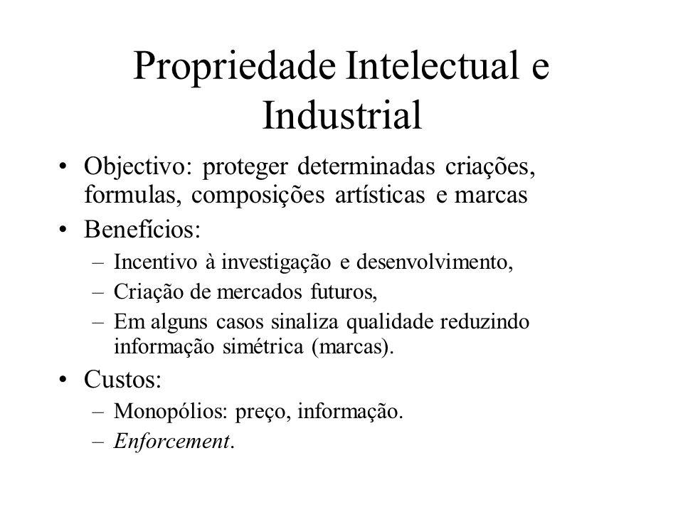 Propriedade Intelectual e Industrial Objectivo: proteger determinadas criações, formulas, composições artísticas e marcas Benefícios: –Incentivo à inv