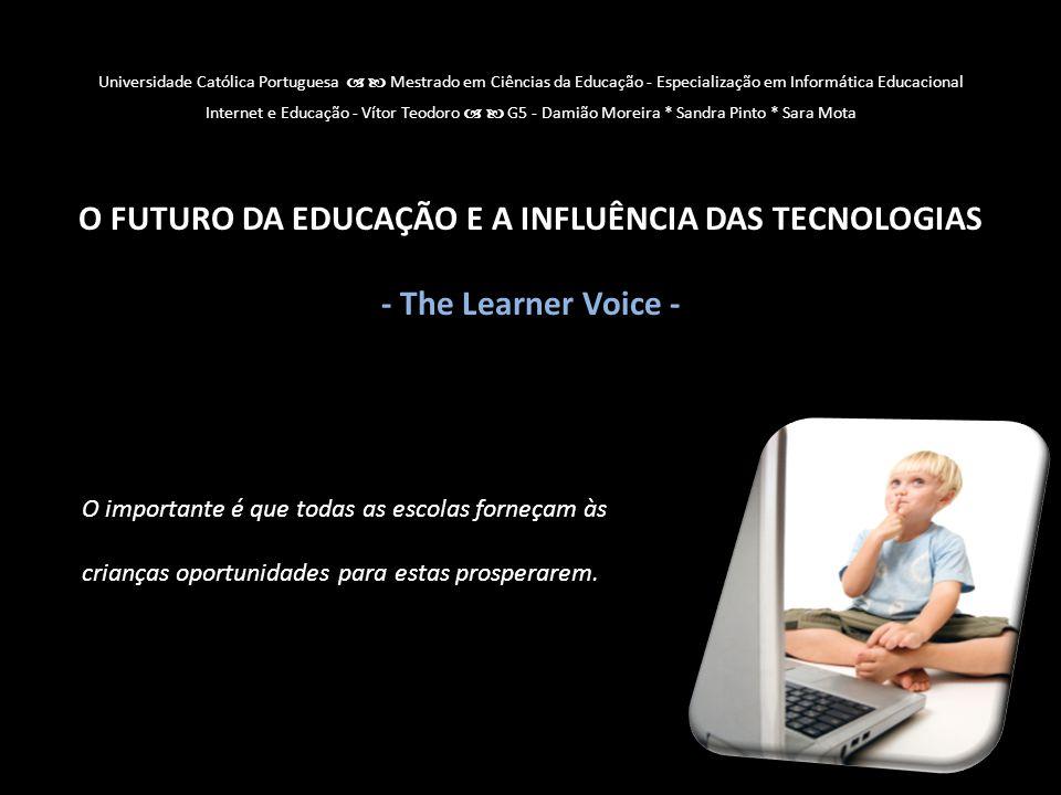 Universidade Católica Portuguesa Mestrado em Ciências da Educação - Especialização em Informática Educacional Internet e Educação - Vítor Teodoro G5 -
