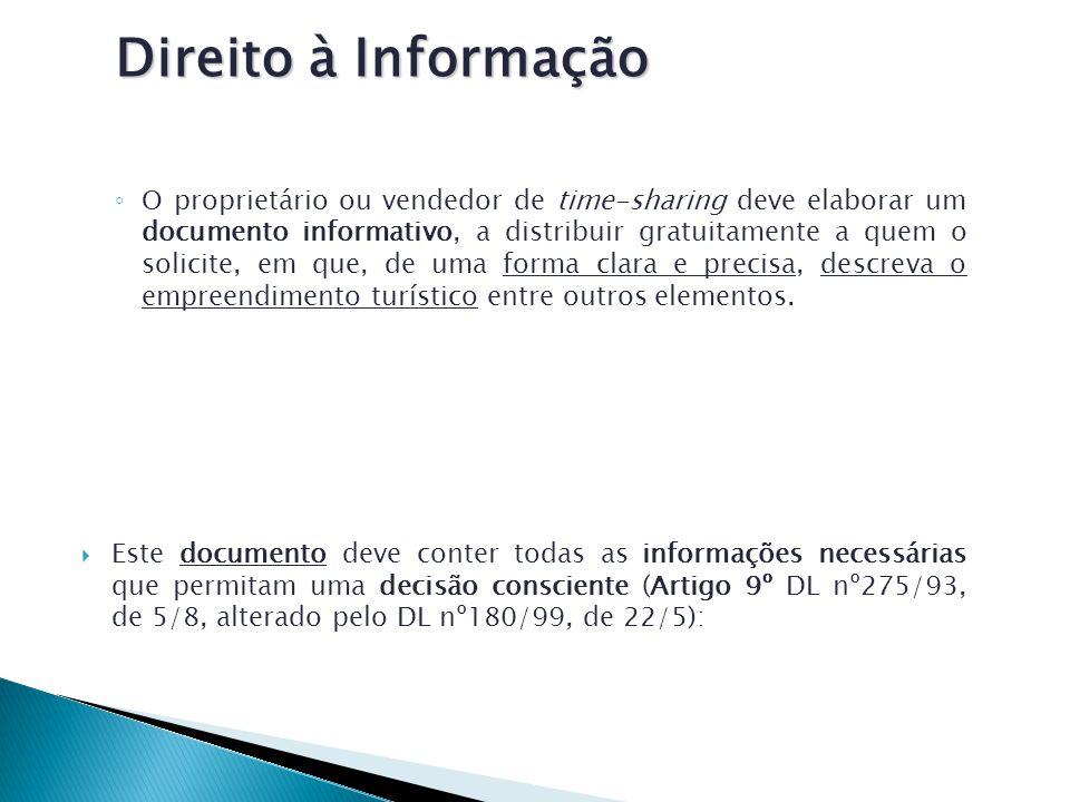 Direito à Informação O proprietário ou vendedor de time-sharing deve elaborar um documento informativo, a distribuir gratuitamente a quem o solicite,