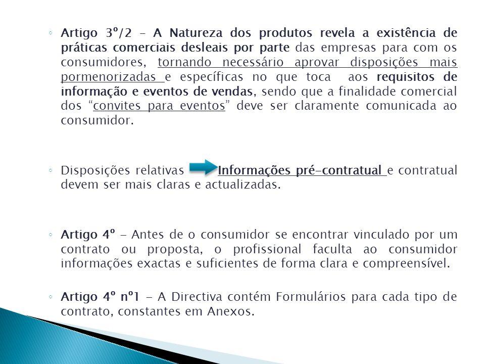 Artigo 3º/2 – A Natureza dos produtos revela a existência de práticas comerciais desleais por parte das empresas para com os consumidores, tornando ne