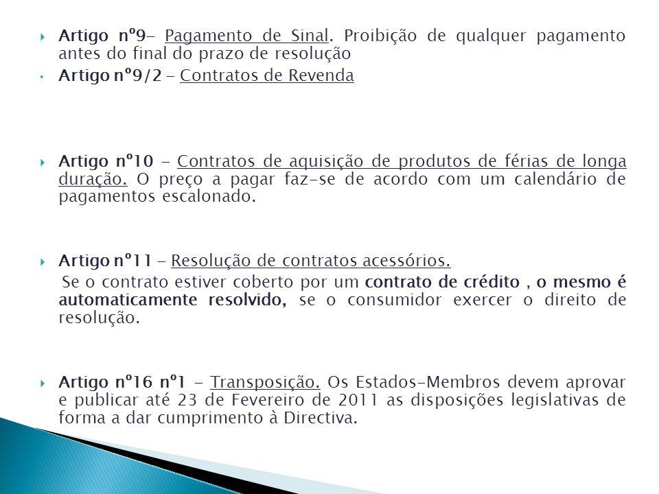 Artigo nº9- Pagamento de Sinal. Proibição de qualquer pagamento antes do final do prazo de resolução Artigo nº9/2 - Contratos de Revenda Artigo nº10 -