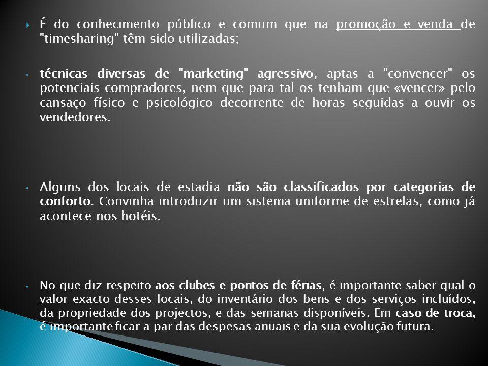 É do conhecimento público e comum que na promoção e venda de