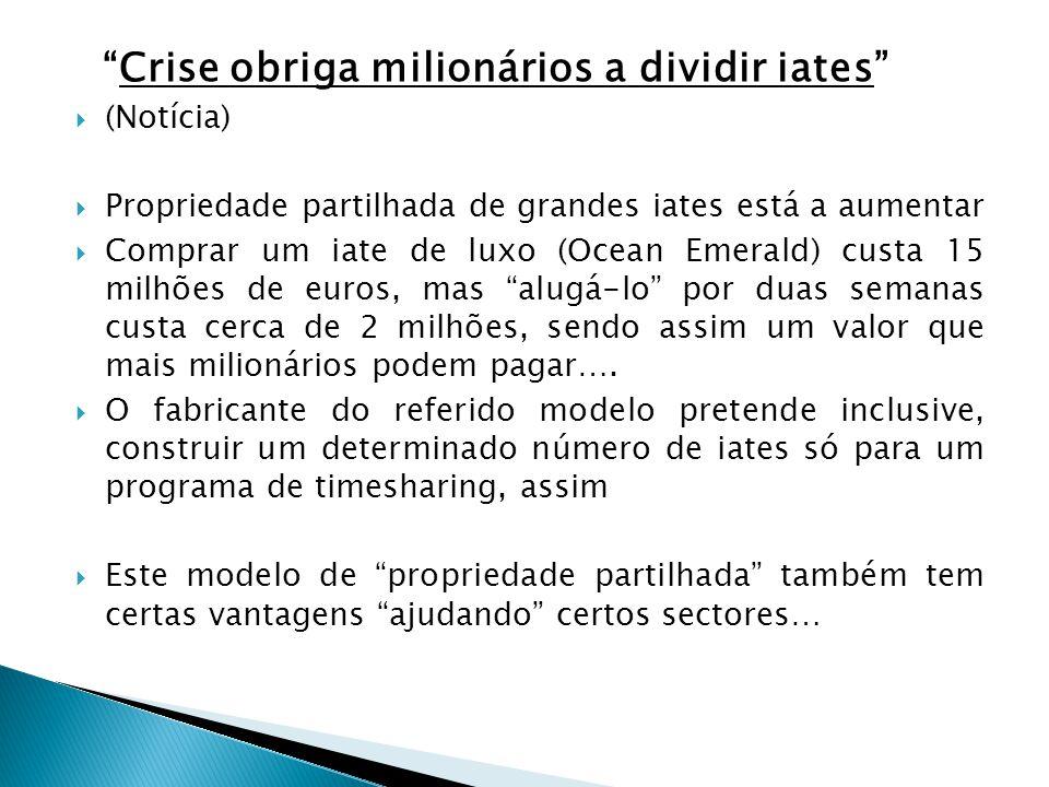 Crise obriga milionários a dividir iates (Notícia) Propriedade partilhada de grandes iates está a aumentar Comprar um iate de luxo (Ocean Emerald) cus